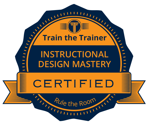 Instructional Design Mastery Rule The Room Train The Trainer