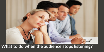 Try This When Your Audience Stops Listening to You
